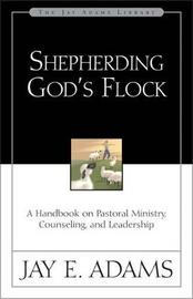 Shepherding God's Flock by Jay E Adams image