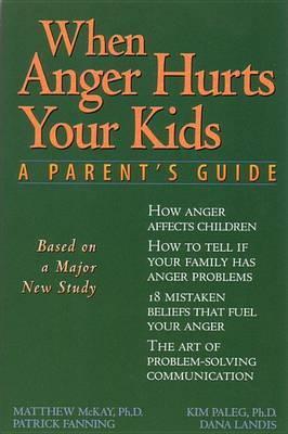 When Anger Hurts Your Kids by Matthew McKay image