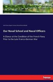 Our Naval School and Naval Officers by Jules Etienne Gigault Crisenoy image