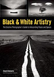 Black & White Artistry by Chuck Kimmerle