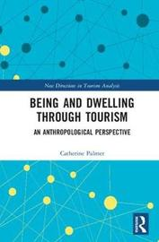 Being and Dwelling through Tourism by Catherine Palmer