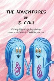 The Adventures of E. Coli by Bianna Makogon