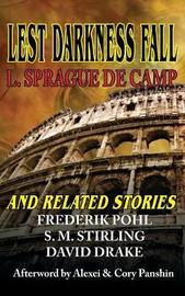 Lest Darkness Fall and Related Stories by L.Sprague De Camp