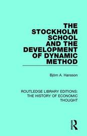 The Stockholm School and the Development of Dynamic Method by Bjoern A. Hansson