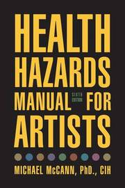 Health Hazards Manual for Artists by Michael McCann
