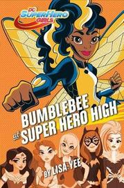 Bumblebee at Super Hero High (DC Super Hero Girls) by Lisa Yee image