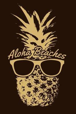 Aloha Beaches by Phil D Pineapple Notes