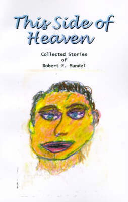 This Side of Heaven by Robert E. Mandel image