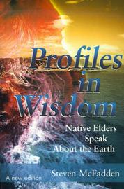 Profiles in Wisdom: Native Elders Speak about the Earth by Steven McFadden image