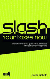 Slash Your Taxes Now!: 2005 Edition by Peter Sibbald image