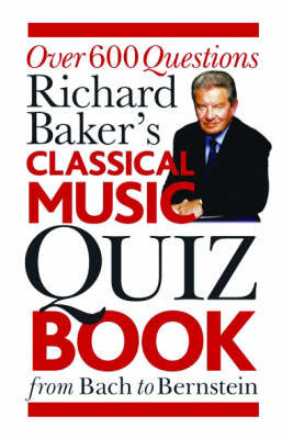 The Classical Music Quiz Book by Richard Baker