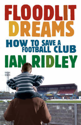 Floodlit Dreams by Ian Ridley image