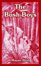 The Bush-Boys by Captain Mayne Reid image