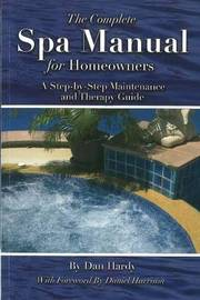Complete Spa Manual for Homeowners by Dan Hardy image