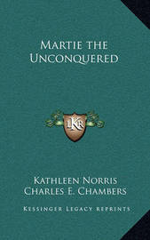 Martie the Unconquered by Kathleen Norris