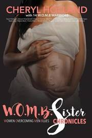 W.O.M.B. Sister Chronicles by Cheryl L Holland image
