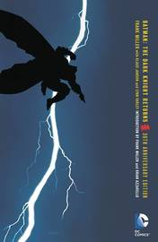 Batman The Dark Knight Returns 30th Anniversary Edition by Frank Miller