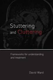 Stuttering and Cluttering by David Ward