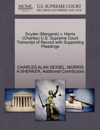 Snyder (Margaret) V. Harris (Charles) U.S. Supreme Court Transcript of Record with Supporting Pleadings by Charles Alan Seigel