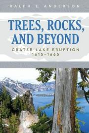 Trees, Rocks, and Beyond by Ralph E. Anderson