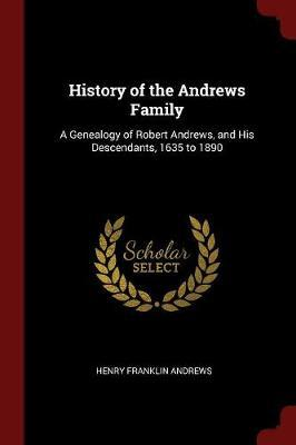 History of the Andrews Family by Henry Franklin Andrews