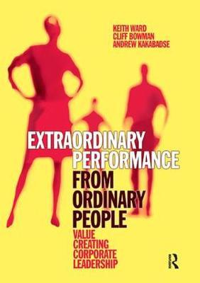 Extraordinary Performance from Ordinary People by Keith Ward image