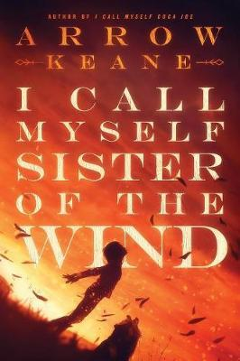 I Call Myself Sister of the Wind by Keane Arrow