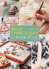 Bead Embroidery Chinese Style by Han Yu