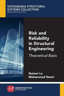 Risk and Reliability in Structural Engineering by Naiwei Lu