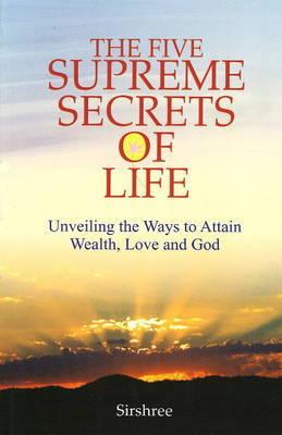 Five Supreme Secrets of Life by Sirshree image