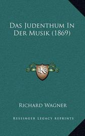 Das Judenthum in Der Musik (1869) by Richard Wagner