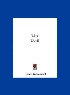 The Devil by Colonel Robert Green Ingersoll image