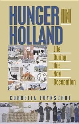Hunger In Holland by Cornelia Fuykschot