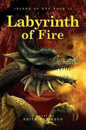 Labyrinth of Fire (Island of Fog, Book 2) by Keith Robinson