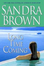 Long Time Coming by Sandra Brown image