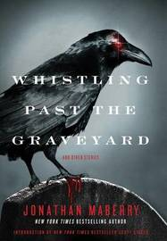 Whistling Past the Graveyard by Jonathan Maberry