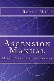 Ascension Manual by Robin Main