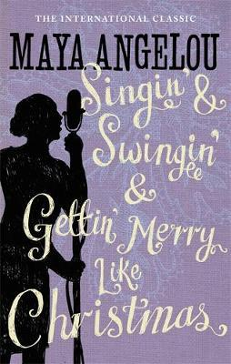 Singin' & Swingin' and Gettin' Merry Like Christmas by Maya Angelou image