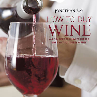 How to Buy Wine by Jonathan Ray