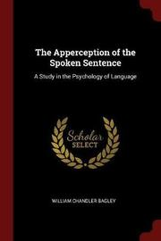 The Apperception of the Spoken Sentence by William Chandler Bagley image