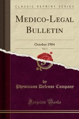 Medico-Legal Bulletin, Vol. 3 by Physicians Defense Company