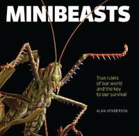 Minibeasts by Alan Henderson