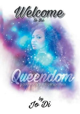 Welcome to the Queendom by Jo Di