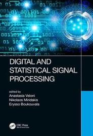 Digital and Statistical Signal Processing by Anastasia Veloni