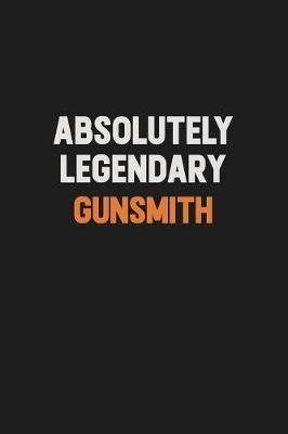 Absolutely Legendary Gunsmith by Camila Cooper