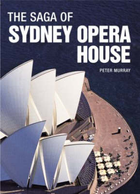 The Saga of Sydney Opera House by Peter Murray image