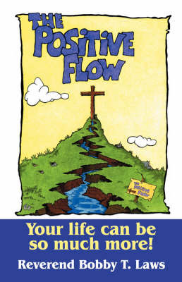 The Positive Flow by Reverend Bobby T Laws image