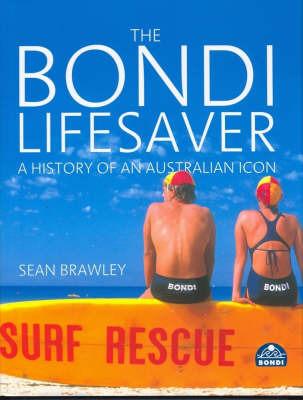 The Bondi Lifesaver: A History of an Australian Icon by Sean Brawley (University of New South Wales) image