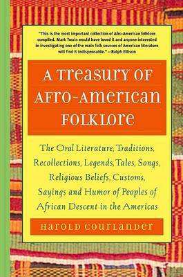 A Treasury of African Folklore: The Oral Literature, Traditions, Myths, Legends, Epics, Tales, Recollections, Wisdom, Sayings, and Humor of Africa by Harold Courlander image