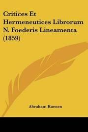Critices Et Hermeneutices Librorum N. Foederis Lineamenta (1859) by Abraham Kuenen